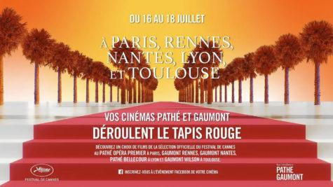 Une partie des films sélectionnés à Cannes repris en avant-première dans les Cinémas Pathé Gaumont © DR